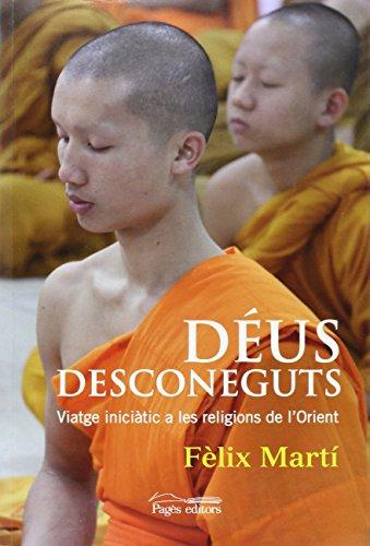Déus desconeguts: Viatge iniciàtic a les religions de l'Orient (Visió)