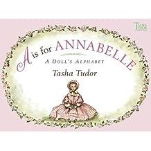 A is for Annabelle: A Doll's Alphabet (Tasha Tudor Collection) by Tasha Tudor (2004-06-01)
