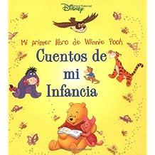 Cuentos De Mi Infancia: Mi Primer Libro De Winnie Pooh (Disney Coleccion De Cuentos/Disney Storybook Collections (Spanish))