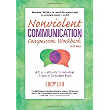 Nonviolent Communication Companion: A Practical Guide for Individual, Group, or Classroom Study