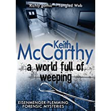 A World Full of Weeping (Eisenmenger-Flemming Forensic Mysteries Book 4) (English Edition)