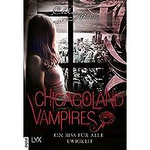 Chicagoland Vampires - Ein Biss für alle Ewigkeit (Chicagoland-Vampires-Reihe) (German Edition)