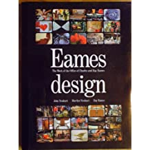 Eames Design: The Work of the Office of Charles and Ray Eames 1941-1979