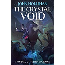 The Crystal Void (Illustrated Version) (Mon Dieu Cthulhu! Book 1)