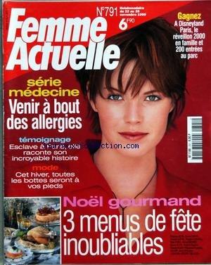 FEMME ACTUELLE [No 791] du 22/11/1999 - SERIE MEDECINE - LES ALLERGIES - ESCLAVE A PARIS - ELLE RACONTE SON INCROYABLE HISTOIRE - MODE - LES BOTTES - NOEL GOURMAND - 3 MENUS