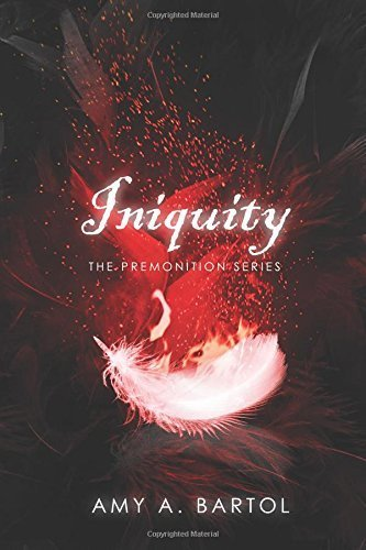 Iniquity: Volume 5 The Premonition Series By Amy