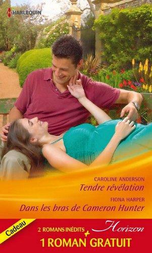 Tendre révélation - Dans les bras de Cameron Hunter - Le rêve d'une vie : (promotion) (Horizon) (French Edition) (Bra Anderson)