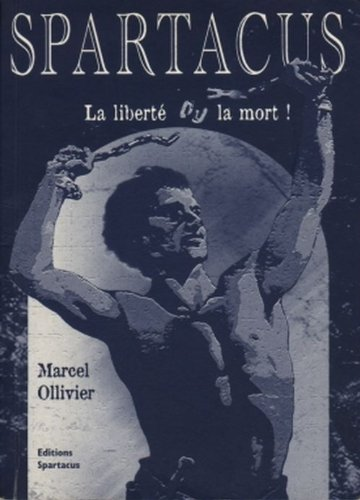 Spartacus, la liberté ou la mort !