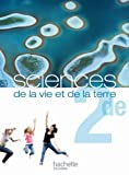 Sciences de la vie et de la terre 2de - Livre de l'élève Format compact - Edition 2010...