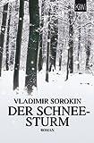 Der Schneesturm: Roman von Vladimir Sorokin
