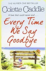 Every Time We Say Goodbye by Colette Caddle (2012-08-16)