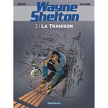Wayne Shelton - tome 2 - Trahison (La)