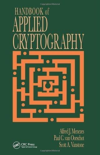 Handbook of Applied Cryptography (Discrete Mathematics and Its Applications) 1st edition by Menezes, Alfred J., van Oorschot, Paul C., Vanstone, Scott A (1996) Hardcover