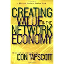 Creating Value in the Network Economy (Harvard Business Review Book)