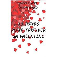 13 jours pour trouver sa valentine (French Edition)