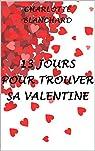 13 jours pour trouver sa Valentine par Blanchard