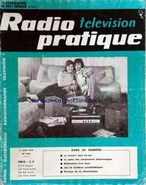 RADIO TELEVISION PRATIQUE [No 1359] du 08/06/1972 - la montre sans tic-tac le salon des composants electroniques realisation d'un laser jeu de lumieres psychedeliques principe du tir electronique par Collectif