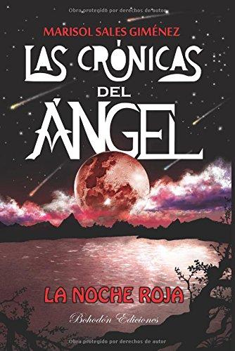 Las crónicas del ángel: La noche roja (Bohodón Ediciones) por Marisol Sales Giménez