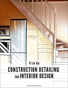 Construction Detailing for Interior Design by Fairchild Books