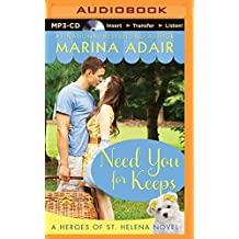 Need You for Keeps (Heroes of St. Helena) by Marina Adair (2015-03-03)