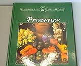 Provence (La bonne cuisine des régions de France.)