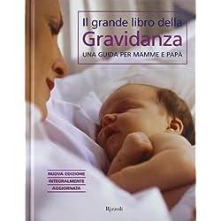 Il grande libro della gravidanza. Una guida per mamme e papà