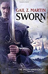 The Sworn: The Fallen Kings Cycle: Book One by Gail Z. Martin (3-Feb-2011) Paperback