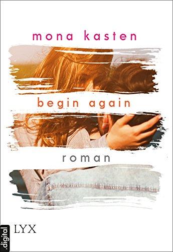 Begin Again (Again-Reihe 1) von [Kasten, Mona]