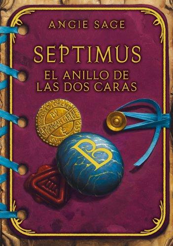 El anillo de las dos caras (Septimus 4) por Angie Sage