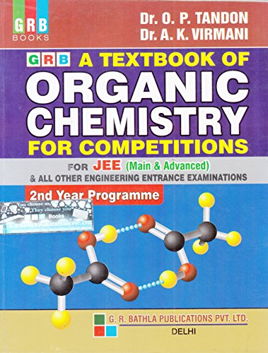 A Textbook of Organic Chemistry for Competitions for JEE (Main & Advanced) & All Other Engineering Entrance Examinations (2nd Year Programme) (2018-2019)