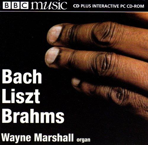 Organ Works by Bach, Liszt, Brahms & Bruno - Wayne Marshall organ - (BBC Music) (BBC Music)