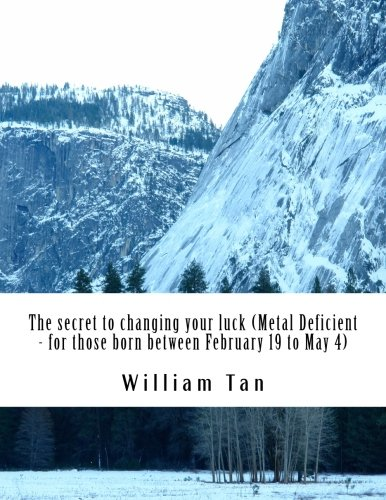 The secret to changing your luck - Metal Deficient (for people who born between February 19 to May 4)