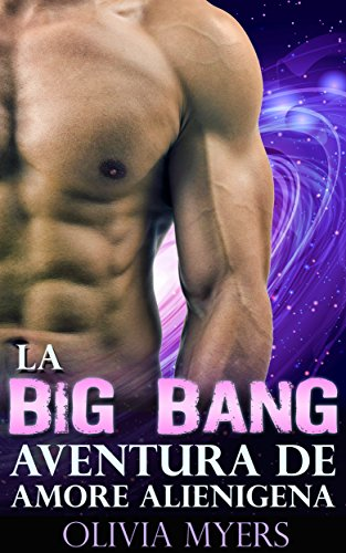ciencia-ficcion-romance-la-big-bang-aventura-de-amor-alienigena-romance-extraterrestre