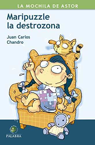 Maripuzzle la destrozona (La mochila de Astor. Serie verde) por Juan Carlos Chandro