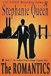 The Romantics (The Scotland Yard Exchange Program) (Volume 3) by Stephanie Queen (2013-12-03)