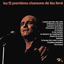 Les 12 Premières Chansons De Léo Ferré