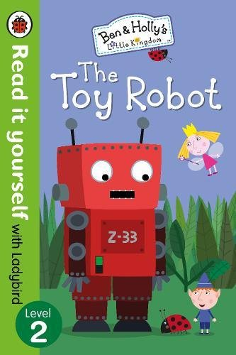ben-and-hollys-little-kingdom-the-toy-robot-read-it-yourself-with-ladybird-level-2