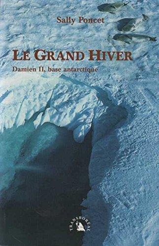 Le Grand Hiver. Damien II, base antarctique