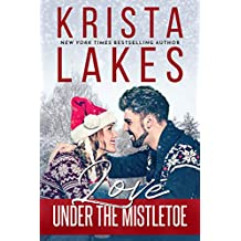 Love Under the Mistletoe: A Small Town Christmas Love Story (English Edition)
