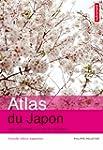 Atlas du Japon : Apr�s Fukushima, une...