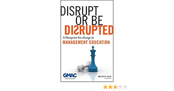 Buy disrupt or be disrupted a blueprint for change in management buy disrupt or be disrupted a blueprint for change in management education book online at low prices in india disrupt or be disrupted a blueprint for malvernweather Images