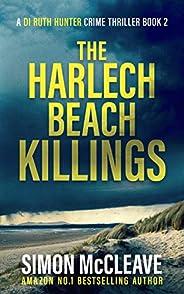 The Harlech Beach Killings: A Snowdonia Murder Mystery Book 2 (A DI Ruth Hunter Crime Thriller) (English Editi
