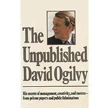 The Unpublished David Ogilvy by Joel Raphaelson (1987-09-05)