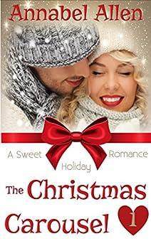 The Christmas Carousel (A Sweet Holiday Romance Book 1) (English Edition) de [Allen, Annabel]