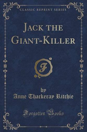 Jack the Giant-Killer (Classic Reprint)