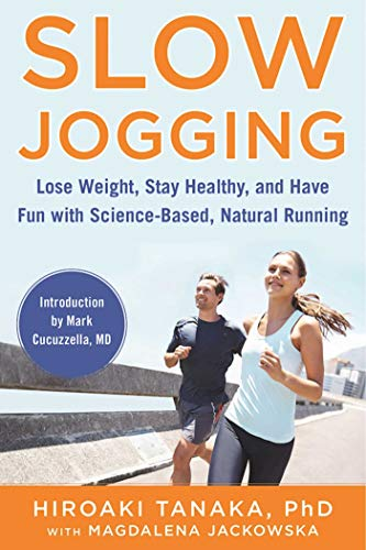 Slow Jogging: Lose Weight, Stay Healthy, and Have Fun with Science-Based, Natural Running por Hiroaki Tanaka
