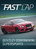 Fast Lap: Bentley Continental Supersports