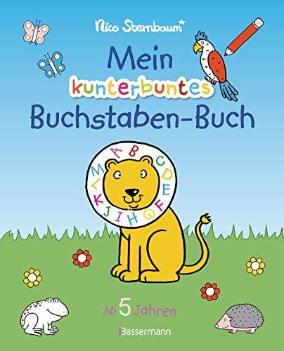 Mein kunterbuntes Buchstaben-Buch. Spielerisch die Buchstaben von A bis Z lernen: Durchgehend farbig. Für Vorschulkinder ab 5 Jahren