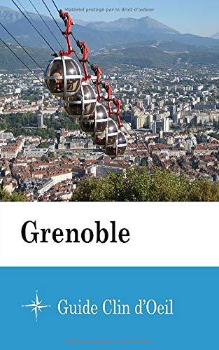 Grenoble - Guide Clin d'Oeil par Guide Clin d'Oeil