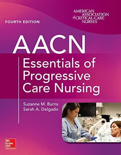 AACN Essentials of Progressive Care Nursing, Fourth Edition (English Edition)